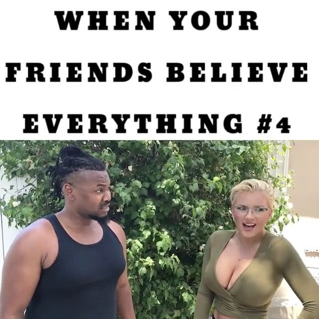 Read more about the article WHEN YOUR FRIENDS BELIEVE EVERYTHING  @teamclaytonthomas  @theallamericanbadgirl…
